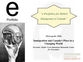 Metropolis 2006 Immigration and Canada ' s Place in a Changing World