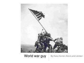 World war guy