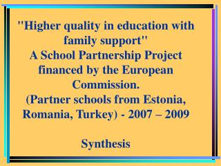 """Higher quality in education with family support"""