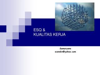 ESQ &  KUALITAS KERJA
