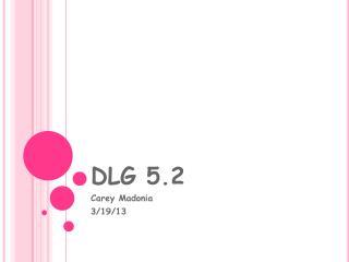 DLG 5.2