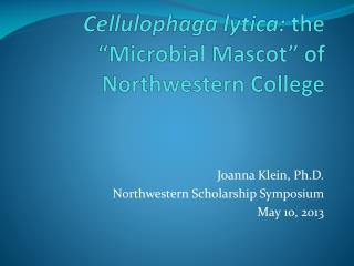 Cellulophaga lytica :  the  �Microbial Mascot� of Northwestern College