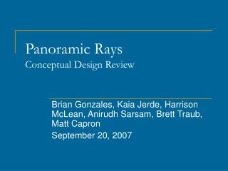 Panoramic Rays Conceptual Design Review