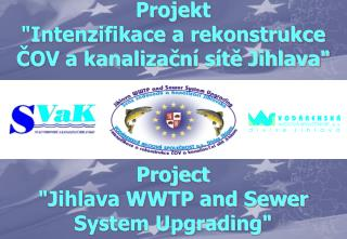 "Project  ""Jihlava WWTP and Sewer System Upgrading"""