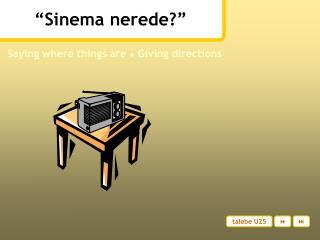 """""""Sinema nerede?"""""""