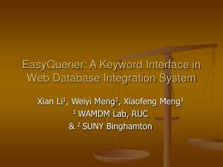 EasyQuerier: A Keyword Interface in Web Database Integration System