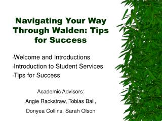 Navigating Your Way Through Walden: Tips for Success