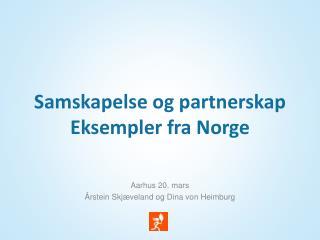Samskapelse  og partnerskap Eksempler fra Norge
