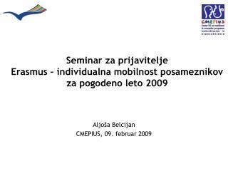 Seminar za prijavitelje Erasmus – individualna mobilnost posameznikov za pogodeno leto 2009