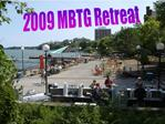 2009 MBTG Retreat