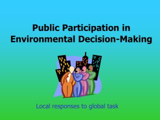 Public Participation in Environmental Decision-Making