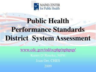 cdc/od/ocphp/nphpsp/ Karen O'Rourke, MPH Joan Orr, CHES 2009