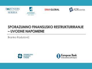 sporazumno finansijsko restrukturiranje  – UVODNE NAPOMENE