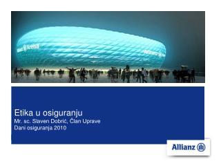 Etika u osiguranju Mr. sc. Slaven Dobrić, Član Uprave Dani osiguranja 2010