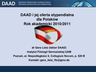 DAAD i jej oferta stypendialna  dla Polaków Rok akademicki 20 10 /201 1