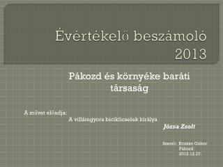 Évértékelő beszámoló 2013