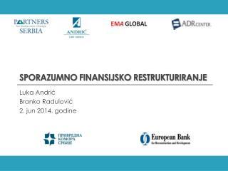sporazumno finansijsko restrukturiranje