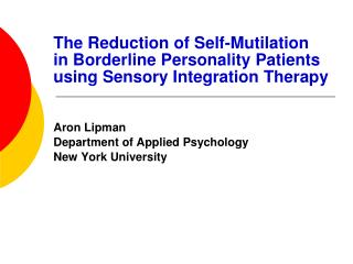 The Reduction of Self-Mutilation  in Borderline Personality Patients using Sensory Integration Therapy