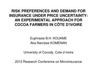 Euphrasie B.H. KOUAME Aka Narcisse KOMENAN University of Cocody, Cote d Ivoire