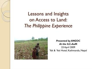 Lessons and Insights  on Access to Land: The Philippine Experience