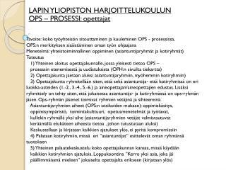 LAPIN YLIOPISTON HARJOITTELUKOULUN OPS –  PROSESSI: opettajat