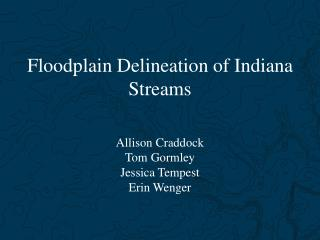 Floodplain Delineation of Indiana Streams