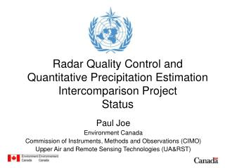 Radar Quality Control and Quantitative Precipitation Estimation Intercomparison Project Status
