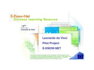 Leonardo da Vinci Pilot Project E-KNOW-NET