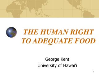 THE HUMAN RIGHT TO ADEQUATE FOOD