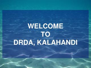 WELCOME  TO  DRDA, KALAHANDI