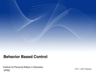 Behavior Based Control