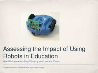 Assessing the Impact of Using Robots in Education