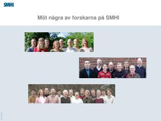 Möt några av forskarna på SMHI