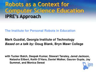 Robots as a Context for Computer Science Education IPRE's Approach
