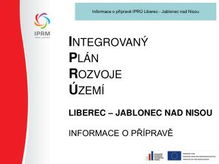 Informace o přípravě IPRÚ Liberec - Jablonec nad Nisou