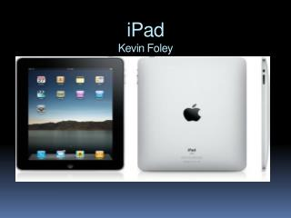 iPad Kevin Foley
