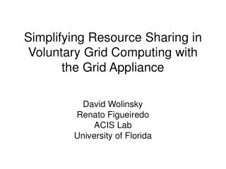 Simplifying Resource Sharing in Voluntary Grid Computing with the Grid Appliance