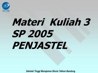 Materi  Kuliah 3  SP 2005  PENJASTEL