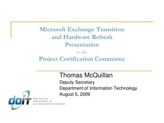 Thomas McQuillan Deputy Secretary Department of Information Technology August 5, 2009