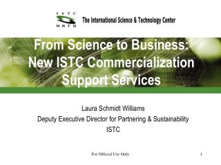 From Science to Business:   New ISTC Commercialization Support Services