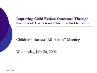 Improving Child Welfare Outcomes Through Systems of Care Grant Cluster – An Overview