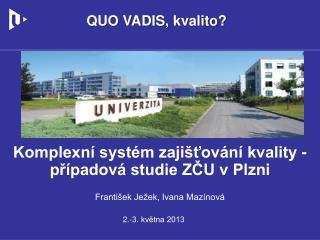 Komplexní systém zajišťování kvality - případová studie ZČU v Plzni