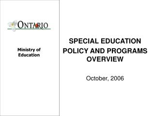 SPECIAL EDUCATION  POLICY AND PROGRAMS OVERVIEW October, 2006