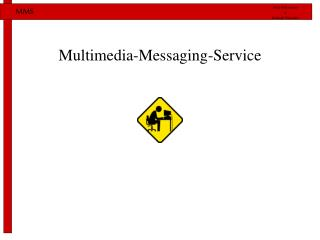 Multimedia-Messaging-Service