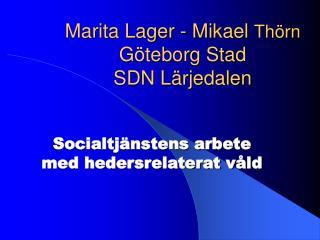 Marita Lager - Mikael  Thörn Göteborg Stad SDN Lärjedalen