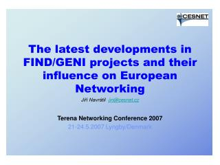The latest developments in FIND/GENI projects and their influence on European Networking