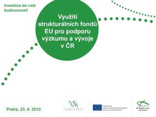 Využití strukturálních fondů EU pro podporu výzkumu a vývoje vČR