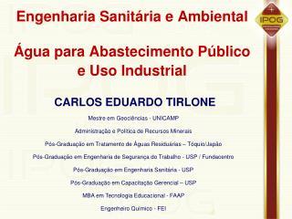 Engenharia Sanitária e Ambiental  Água para Abastecimento Público e Uso Industrial