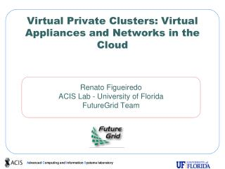 Virtual Private Clusters: Virtual Appliances and Networks in the Cloud