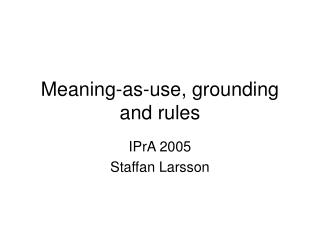 Meaning-as-use, grounding and rules